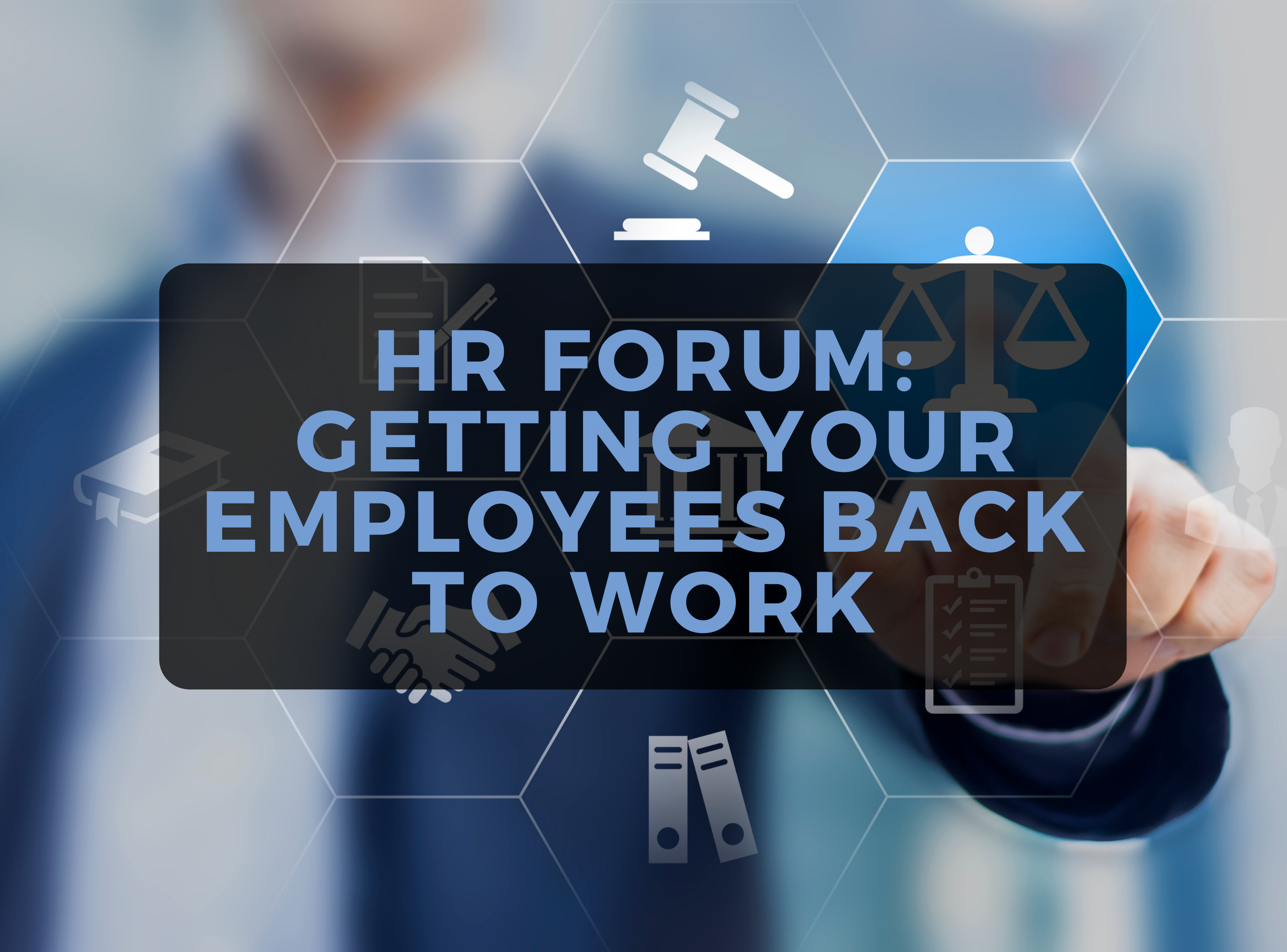 HR Forum: Getting Your Employees Back to Work